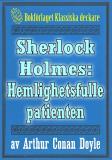 Cover for Sherlock Holmes: Äventyret med den hemlighetsfulle patienten – Återutgivning av text från 1911