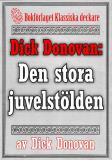 Cover for Dick Donovan: Den stora juvelstölden. Återutgivning av text från 1904