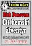 Cover for 5-minuters deckare. Dick Donovan: Ett hemskt äfventyr. Återutgivning av text från 1890