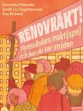 Cover for Renovräkt! : Hyresvärdars makt(spel) och hur du tar striden