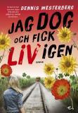 Cover for Jag dog och fick liv igen