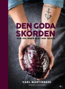 Cover for Den goda skörden : hur odlingen blev min terapi