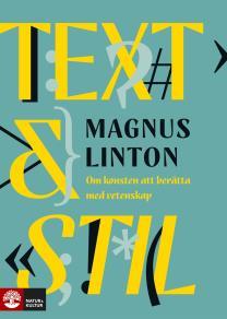 Cover for Text & Stil : Konsten att berätta med vetenskap