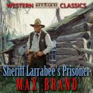 Cover for Sheriff Larrabee's Prisoner