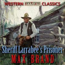 Cover for Sheriff Larrabee's Prisoner
