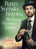 Cover for Petter Svensks historia: Bröderna Persson i Sverige