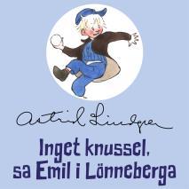 Cover for Inget knussel, sa Emil i Lönneberga