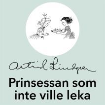Cover for Prinsessan som inte ville leka