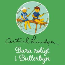 Cover for Bara roligt i Bullerbyn