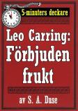 Cover for 5-minuters deckare. Leo Carring: Förbjuden frukt. Återutgivning av text från 1927