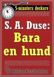Cover for 5-minuters deckare. S. A. Duse: Bara en hund. Detektivhistoria. Återutgivning av text från 1927