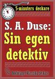 Cover for 5-minuters deckare. S. A. Duse: Sin egen detektiv. En historia. Återutgivning av text från 1915