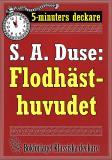 Cover for 5-minuters deckare. S. A. Duse: Flodhästhuvudet. Berättelse om ett brott. Återutgivning av text från 1927