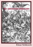 Cover for Die verhassten Deutschen: 120 Jahre deutsche Geschichte neu geschrieben