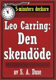 Cover for 5-minuters deckare. Leo Carring: Den skendöde. Berättelse från Monte Carlo. Återutgivning av text från 1927