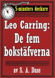 Cover for 5-minuters deckare. Leo Carring: De fem bokstäfverna. Detektivhistoria. Återutgivning av text från 1915