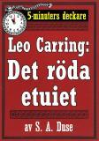 Cover for 5-minuters deckare. Leo Carring: Det röda etuiet. Detektivhistoria. Återutgivning av text från 1914