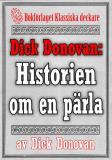 Cover for Dick Donovan: Historien om en pärla. Återutgivning av text från 1904