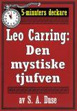 Cover for 5-minuters deckare. Leo Carring: Den mystiske tjufven. Detektivhistoria. Återutgivning av text från 1915