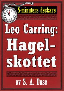 Cover for 5-minuters deckare. Leo Carring: Hagelskottet. Detektivhistoria. Återutgivning av text från 1918