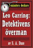 Cover for 5-minuters deckare. Leo Carring: Detektivens överman. En historia. Återutgivning av text från 1920