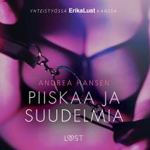 Cover for Piiskaa ja suudelmia - eroottinen novelli