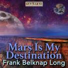 Cover for Mars is My Destination