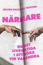Cover for Närmare : om det livsviktiga i att röra vid varandra