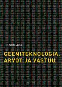 Cover for Geeniteknologia, arvot ja vastuu