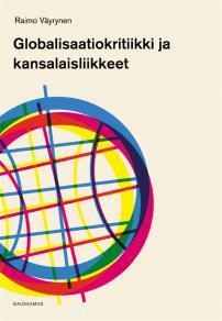 Cover for Globalisaatiokritiikki ja kansalaisliikkeet
