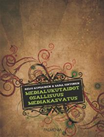 Cover for Medialukutaidot, osallisuus, mediakasvatus