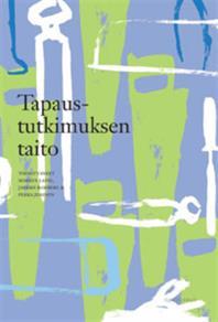 Cover for Tapaustutkimuksen taito