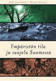 Cover for Ympäristön tila ja suojelu Suomessa