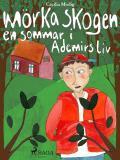 Cover for Mörka skogen: en sommar i Ademirs liv