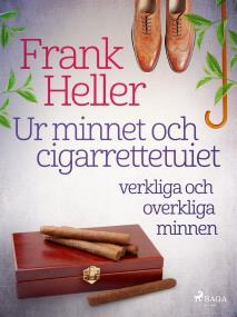 Cover for Ur minnet och cigarrettetuiet: verkliga och overkliga minnen