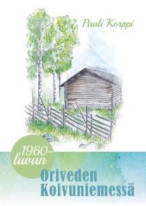 Cover for 1960-luvun Oriveden Koivuniemessä