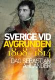 Cover for Sverige vid avgrunden 1808-1814