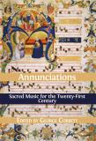 Cover for Annunciations: Sacred Music for the Twenty-First Century