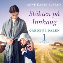 Cover for Gården i dalen: En släkthistoria