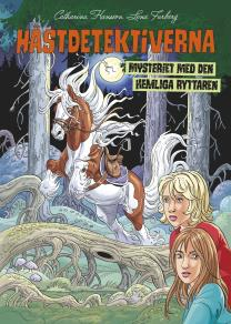 Cover for Hästdetektiverna. Mysteriet med den hemliga ryttaren