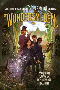 Cover for Nevermoor: Wundersmeden – Morrigan Crow & den hemliga kraften