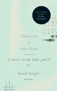 Cover for Elämä vie ja sinä vikiset