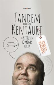 Cover for Tandem-kentauri eli Kettusen jo mones kirja