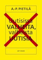 Cover for Uutisissa valheita, valheista uutisia