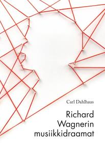 Cover for Richard Wagnerin musiikkidraamat