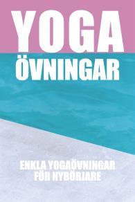 Cover for Yogaövningar : Enkla övningar för nybörjare (Epub2)