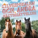 Cover for Silverpokalen och andra hästberättelser