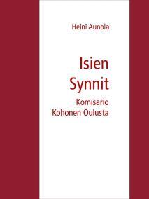 Cover for Isien Synnit: Komisario Kohonen Oulusta