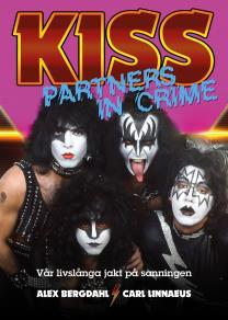 Cover for Kiss : Partners In Crime – Vår livslånga jakt på sanningen