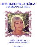 Cover for Hemligheter Avslöjas i Budskap till Faith:  Kanaliserat av Lizzie Oxov Nielsen